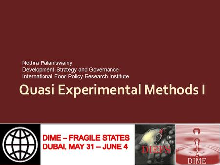 Quasi Experimental Methods I Nethra Palaniswamy Development Strategy and Governance International Food Policy Research Institute.