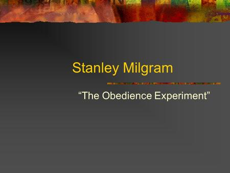 obedience to authority by stanley milgram essay