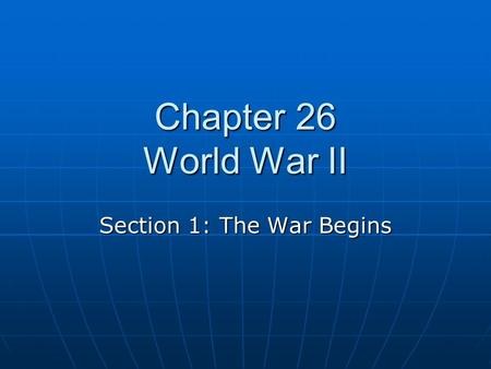 Section 1: The War Begins