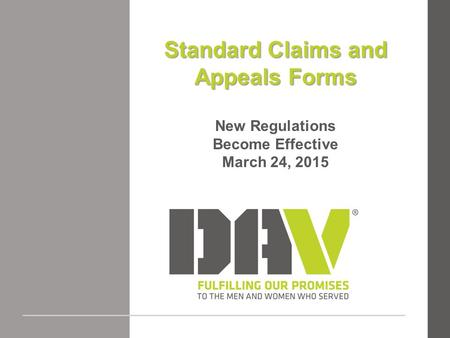 Standard Claims and Appeals Forms New Regulations Become Effective March 24, 2015.