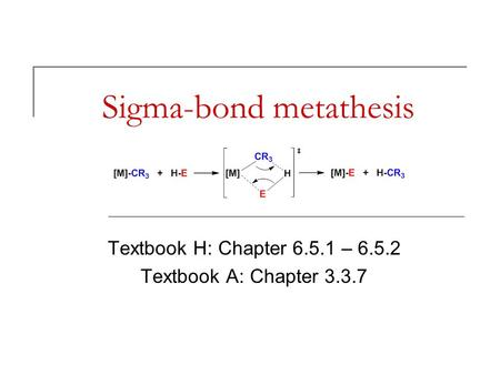 sigma bond metathesis lanthanides Presently, the term lanthanide is used to describe elements 57-71 (lanthanum to   the catalyst precursor undergoes a sigma-bond metathesis with h2nr',.