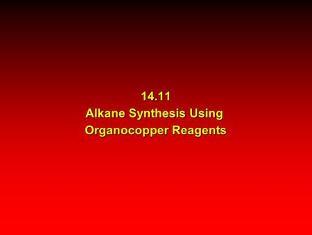 14.11 Alkane Synthesis Using Organocopper Reagents