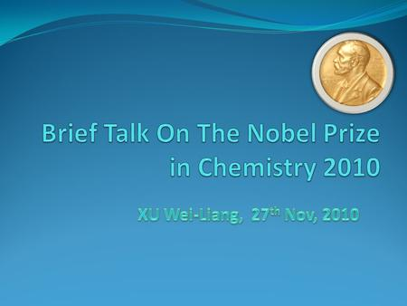 Three scientists shared this year's Nobel Prize in Chemistry for developing techniques in coupling reaction catalyzed by Pd (0) Richard Heck: University.