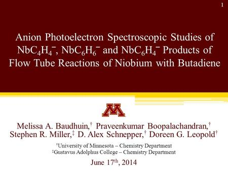 Anion Photoelectron Spectroscopic Studies of NbC 4 H 4 ‾, NbC 6 H 6 ‾ and NbC 6 H 4 ‾ Products of Flow Tube Reactions of Niobium with Butadiene Melissa.