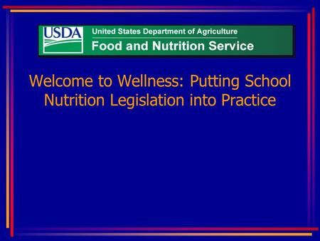Welcome to Wellness: Putting School Nutrition Legislation into Practice.