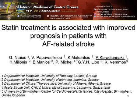 1 Statin treatment is associated with improved prognosis in patients with AF-related stroke G. Ntaios, V. Papavasileiou, K.Makaritsis, A.Karagiannaki,
