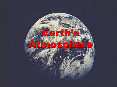 Earth's Atmosphere.  The three main features of the Earth are the land, the water and the air.  Land areas include the seven continents and other landmasses.