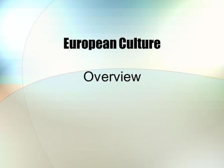 European Culture Overview