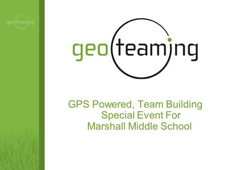 GPS Powered, Team Building Special Event For Marshall Middle School.