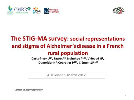The STIG-MA survey: social representations and stigma of Alzheimer's disease in a French rural population Cartz-Piver L 124, Faure A 2, Nubukpo P 125,