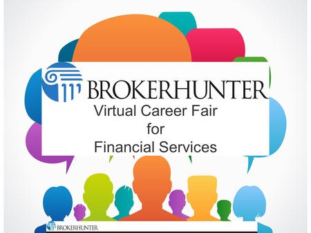Virtual Career Fair for Financial Services. Our virtual career fair is an easy and efficient way to meet hundreds of financial services candidates in.