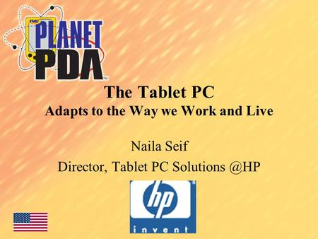 The Tablet PC Adapts to the Way we Work and Live Naila Seif Director, Tablet PC
