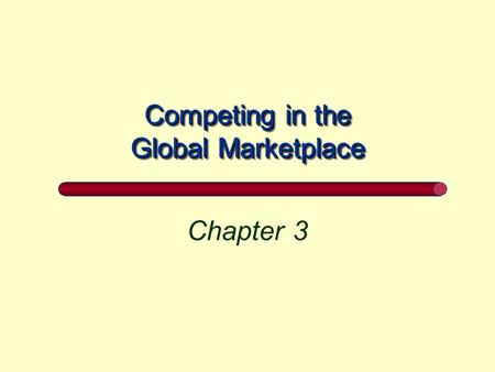 Competing in the Global Marketplace