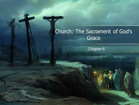 Church: The Sacrament of God's Grace