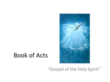 "Book of Acts ""Gospel of the Holy Spirit"" The Sanhedrin tried to stamp out the Jesus Movement – Saw the Followers of the Way as dangerous to Judaism as."