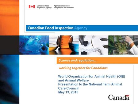 World Organization for Animal Health (OIE) and Animal Welfare Presentation to the National Farm Animal Care Council May 13, 2010.