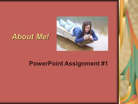 "About Me! PowerPoint Assignment #1. Ashley Benshoof2 ""He is no fool, who gives up that which he cannot keep, to gain that which he cannot lose."" -Jim."