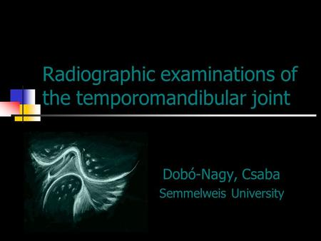 Radiographic examinations of the temporomandibular joint