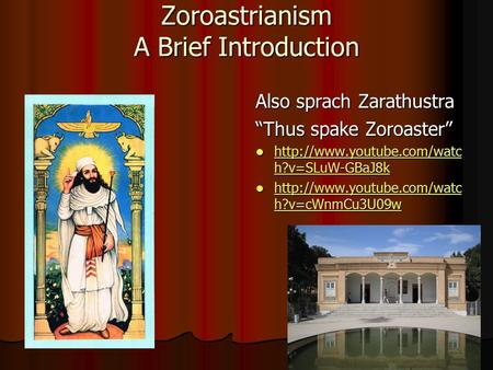an introduction to the religion of zoroaster Bentley said: this is a thread related to the religion - zoroastrianism in the eastern part of ancient persia over a thousand years bce a religious philosopher called zoroaster simplified the pantheon of early iranian gods into two opposing a good introduction but just that, an introduction, with a religion per chapter.