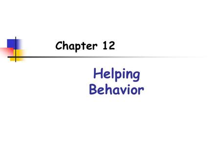 Chapter 12 Helping Behavior. Definitions Altruism means helping someone when there is no expectation of a reward (except for feeling that one has done.