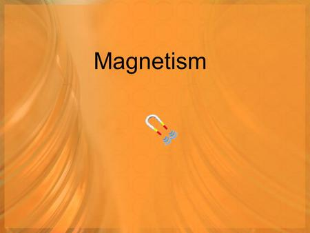 Magnetism. Magnetism – is the ability to attract iron, nickel and cobalt. Magnetism is perhaps more difficult to understand than other characteristic.