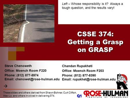 Chandan Rupakheti Office: Moench Room F203 Phone: (812) 877-8390   These slides and others derived from Shawn Bohner, Curt.