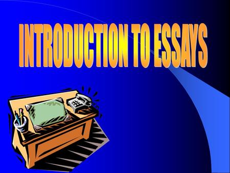 WHAT IS AN ESSAY? A group of paragraphs on a single subject Writing an essay follows same writing process as a paragraph.
