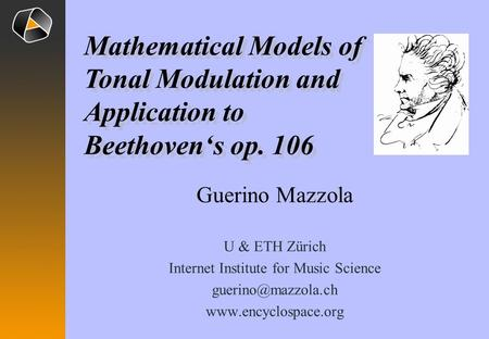 Guerino Mazzola U & ETH Zürich Internet Institute for Music Science  Mathematical Models of Tonal Modulation and.