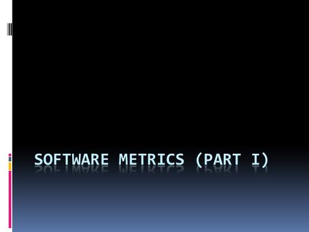 Software Metrics  The measurement of a particular characteristic of a software program's performance or efficiency. (http://www.bitpipe.com/tlist/Software-