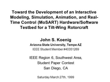 Toward the Development of an Interactive Modeling, Simulation, Animation, and Real- Time Control (MoSART) Hardware/Software Testbed for a Tilt-Wing Rotorcraft.