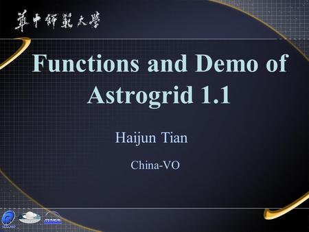 Functions and Demo of Astrogrid 1.1 China-VO Haijun Tian.