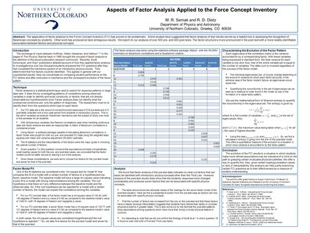 Abstract: The application of factor analysis to the Force Concept Inventory (FCI) has proven to be problematic. Some studies have suggested that factor.