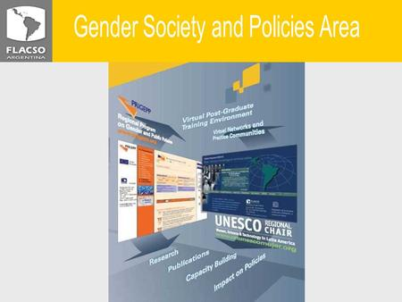 UNESCO REGIONAL CHAIR WOMEN, SCIENCE & TECHNOLOGY REGIONAL TRAINING PROGRAM ON GENDER AND PUBLIC POLICIES In partnership with: Director: Gloria Bonder.
