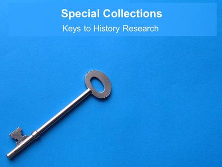 Special Collections Keys to History Research. Databases.