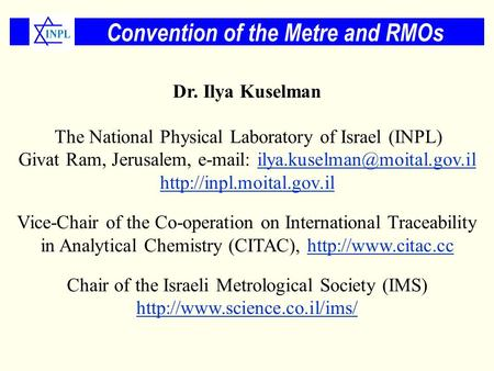 Dr. Ilya Kuselman The National Physical Laboratory of Israel (INPL) Givat Ram, Jerusalem,