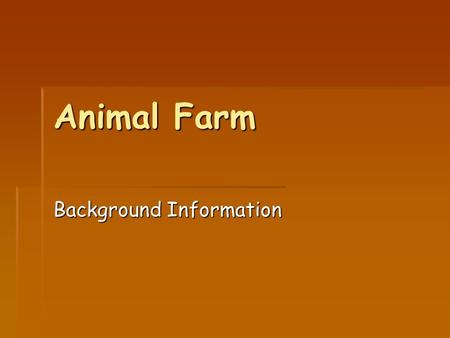 animal farm and v for vendetta making connections ppt  animal farm background information overview  george orwell s 1945 novella animal farm is