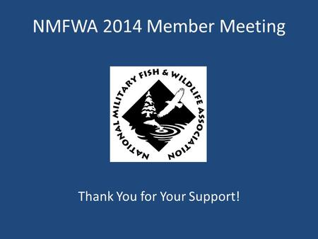 NMFWA 2014 Member Meeting Thank You for Your Support!
