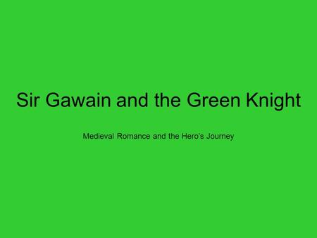 the characteristics of a hero depicted in sir gawain and the green knight by pearl poet Christopher tolkien, ed sir gawain and the green knight, pearl, and sir orfeo random house these are two of a number of early english poems that feature the arthurian hero sir gawain the green knight (distinct from the character in sir gawain and the green knight ), and sir persant.