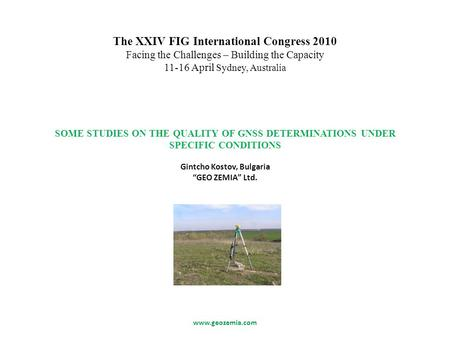 Www.geozemia.com The XXIV FIG International Congress 2010 Facing the Challenges – Building the Capacity 11-16 April Sydney, Australia SOME STUDIES ON THE.