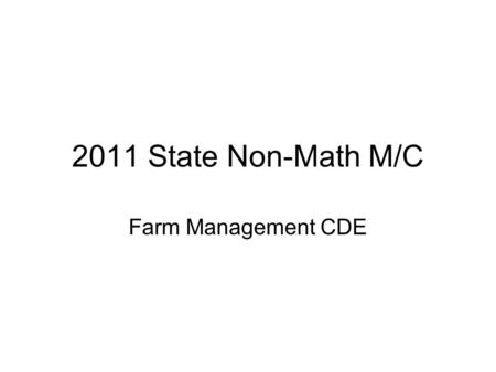 2011 State Non-Math M/C Farm Management CDE. 1.On a crop enterprise budget that does not include any charges for land, which number corresponds to the.