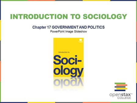 INTRODUCTION TO SOCIOLOGY Chapter 17 GOVERNMENT AND POLITICS PowerPoint Image Slideshow.