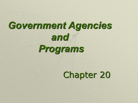 Government Agencies and Programs Chapter 20. USDA Agencies  USDA was established in 1862  To provide assistance for farmers: Soil and water managementSoil.