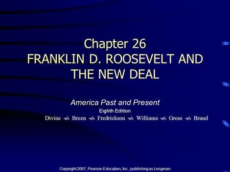 Chapter 26 FRANKLIN D. ROOSEVELT AND THE NEW DEAL
