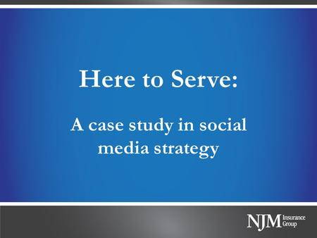 Here to Serve: A case study in social media strategy.