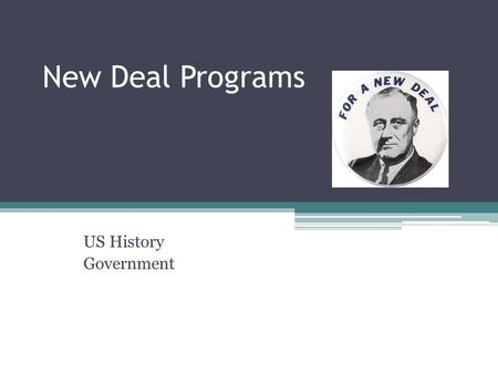 New Deal Programs US History Government. Agricultural Adjustment Act (AAA) Enacted in the year 1933 Protected farmers from price drops by providing.