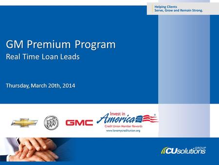 GM Premium Program Real Time Loan Leads Thursday, March 20th, 2014.