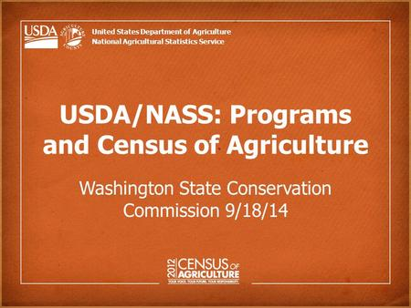 United States Department of Agriculture National Agricultural Statistics Service USDA/NASS: Programs and Census of Agriculture Washington State Conservation.