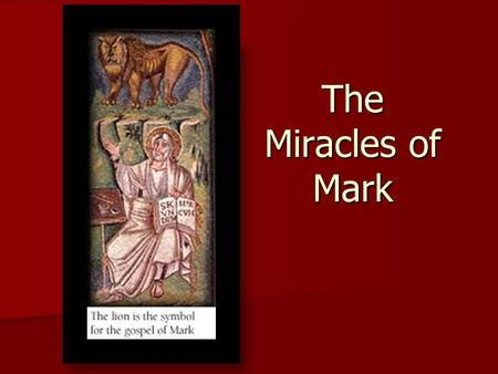 "The Miracles of Mark. General Information The miracles of Jesus are ""mighty acts"" (6:2, 5, 14); 17 are mentioned by Mark. The miracles of Jesus are ""mighty."