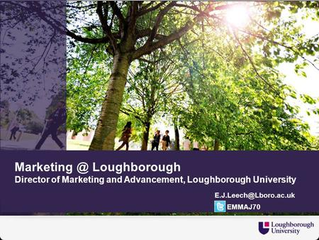 Loughborough Director of Marketing and Advancement, Loughborough University EMMAJ70.