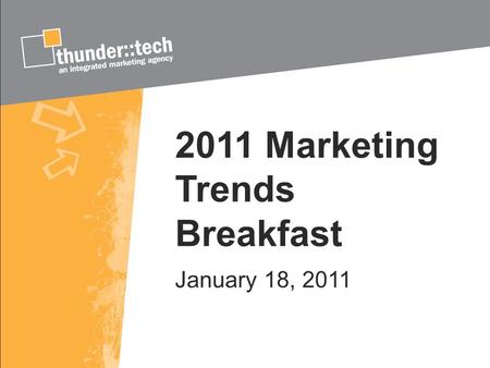 2011 Marketing Trends Breakfast January 18, 2011.